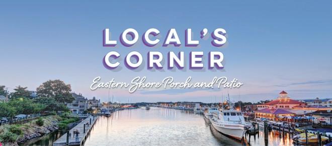 Local's Corner: Eastern Shore Porch and Patio